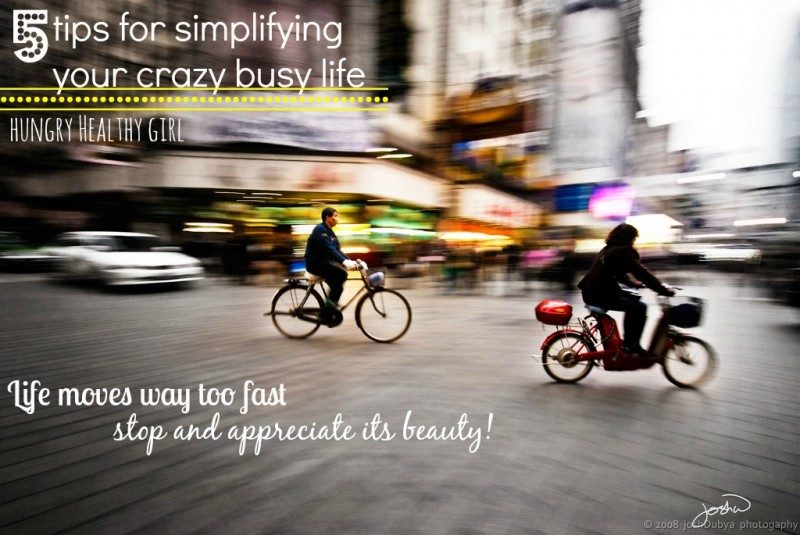 5 tips for simplifying your crazy busy life | Hungry Healthy Girl