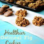 My New Favorite Cookie: Healthier Oatmeal Fig Cookies