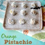Orange Pistachio Truffles