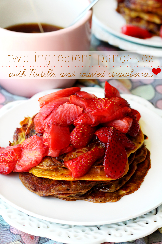 Two Ingredient Nutella Pancakes with Roasted Strawberries