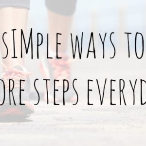 35 Simple Ways to Take More Steps Everyday