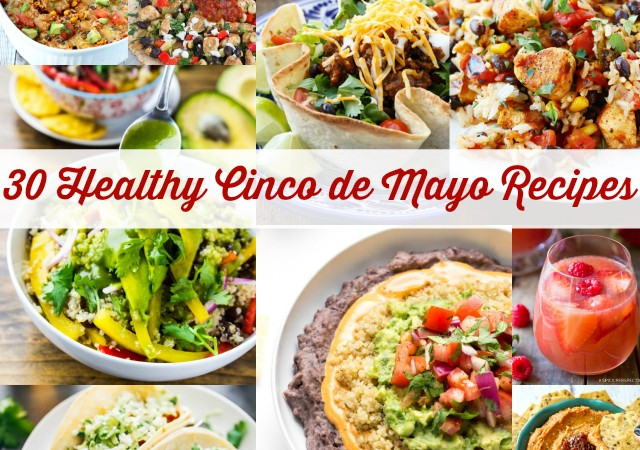 30 Healthy Cinco de Mayo Recipes