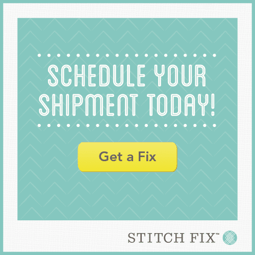 Schedule your Stitch Fix shipment!