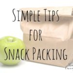 Simple Tips for Snack Packing