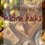 Top 10 Healthy Eating Kitchen Hacks