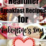 "Nothing says ""I love you"" like breakfast in bed. Choose one... or maybe two treats from this round-up of 15 Healthier Breakfast Recipes for Valentine's Day and make your sweetie very happy!"