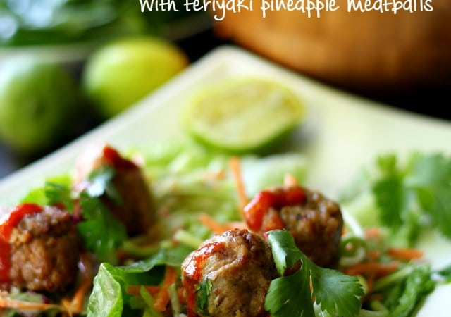 Perfect for summer entertaining, Asian Lettuce Wraps with Teriyaki Pineapple Meatballs come together quick and easy with the most delicious enticing flavors. (gluten free and all natural)