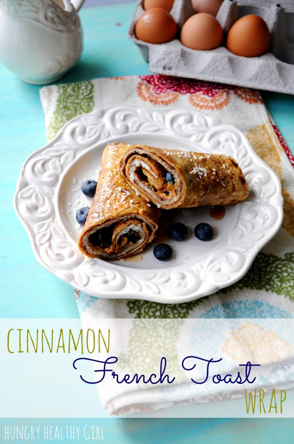 Cinnamon French Toast Wrap| Hungry Healthy Girl