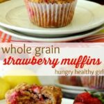 Whole Grain Strawberry Muffins + a Book Review