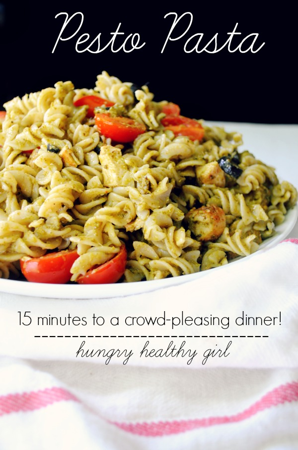 Pesto Pasta- 15 minutes to a crowd-pleasing meal! A family favorite!