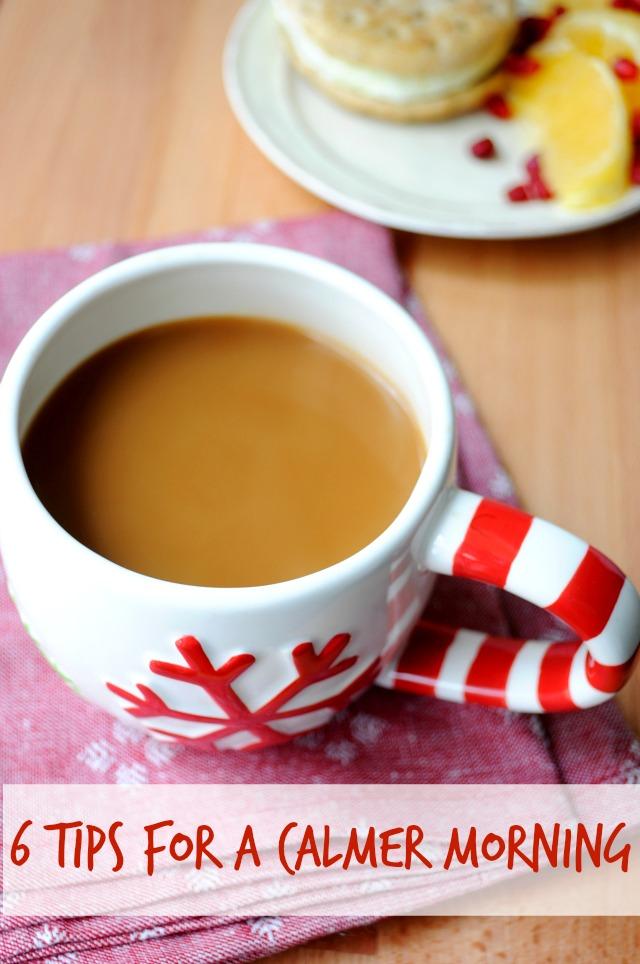 6 Tips for a Calmer Morning