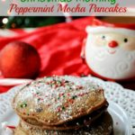 Peppermint Mocha Pancakes for Christmas Morning