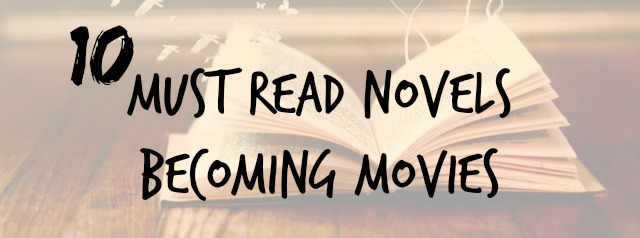 10 must read novels becoming movies