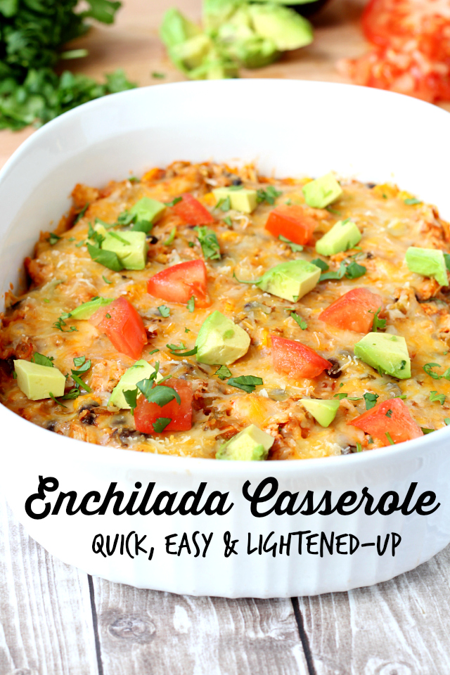 A Tasty Skinny Enchilada Casserole That Takes Less Than 30 Minutes From Start To Finish