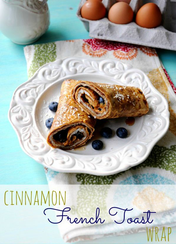 Cinnamon French Toast Breakfast Wrap- a quick, easy, simply delicious breakfast recipe!