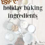 Essential Holiday Baking Ingredients + Giveaway