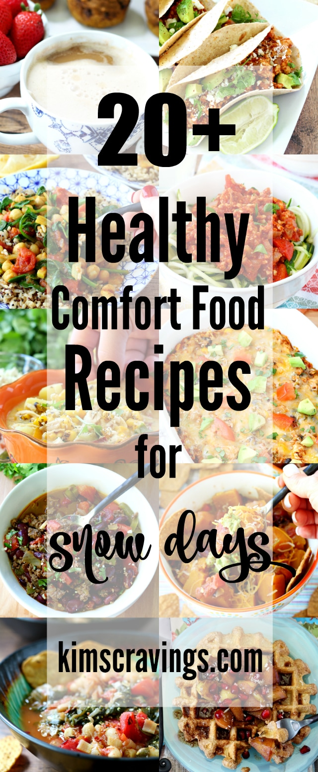 20 healthy comfort food recipes for snow days kims cravings healthy comfort food recipes for snow days enjoy whether its steamy soup or a cozy warm casserole youre craving theres something forumfinder Choice Image