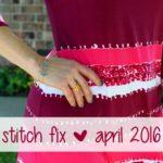 April 2016 Stitch Fix + Giveaway