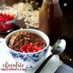 Chocolate Baked Oatmeal in a Mug