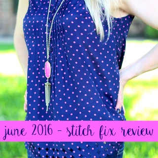 June 2016 Stitch Fix + $700 Giveaway