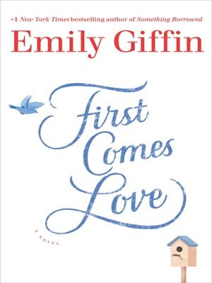 2016 Summer Reading List- First Comes Love by Emily Giffin
