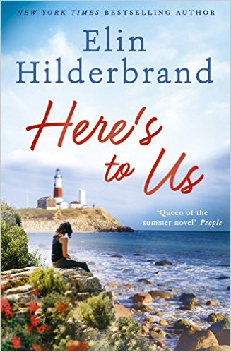 2016 Summer Reading List- Here's to Us by Elin Hilderbrand