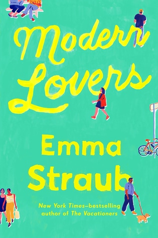 2016 Summer Reading List- Modern Lovers by Emma Straub