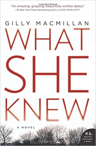 2016 Summer Reading List- What She Knew by Gilly Macmillan