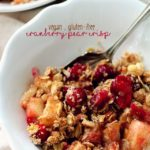 Healthy Cranberry Pear Crisp (Gluten-Free & Vegan)