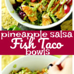 A quick, easy, delicious dinner in less than 20 minutes... yes, please! These Pineapple Salsa Fish Taco Bowls do not disappoint!
