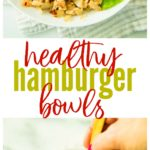 When you're craving a burger, but trying to be good, whip up some tasty Healthy Hamburger Bowls! They're so simple and take just 30 minutes to construct!