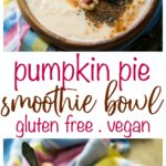 Pumpkin Pie Smoothie Bowl - a healthy protein-packed breakfast that tastes like a slice of pumpkin pie straight from the Thanksgiving table! You just need 6 everyday ingredients to create thisdelicious gluten free, vegan, paleo smoothie bowl.