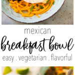 Easy Mexican Breakfast Bowls with all the goods! So flavorful and satisfying, you'll want to wake up to this every morning!