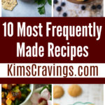 Ever wonder what recipes food bloggers actually cook and bake time and time again? I do. So, I'm sharing my top 10 most frequently made recipes.