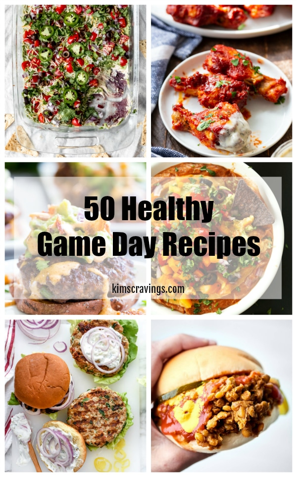 50 Healthy Game Day Recipes Kim S Cravings