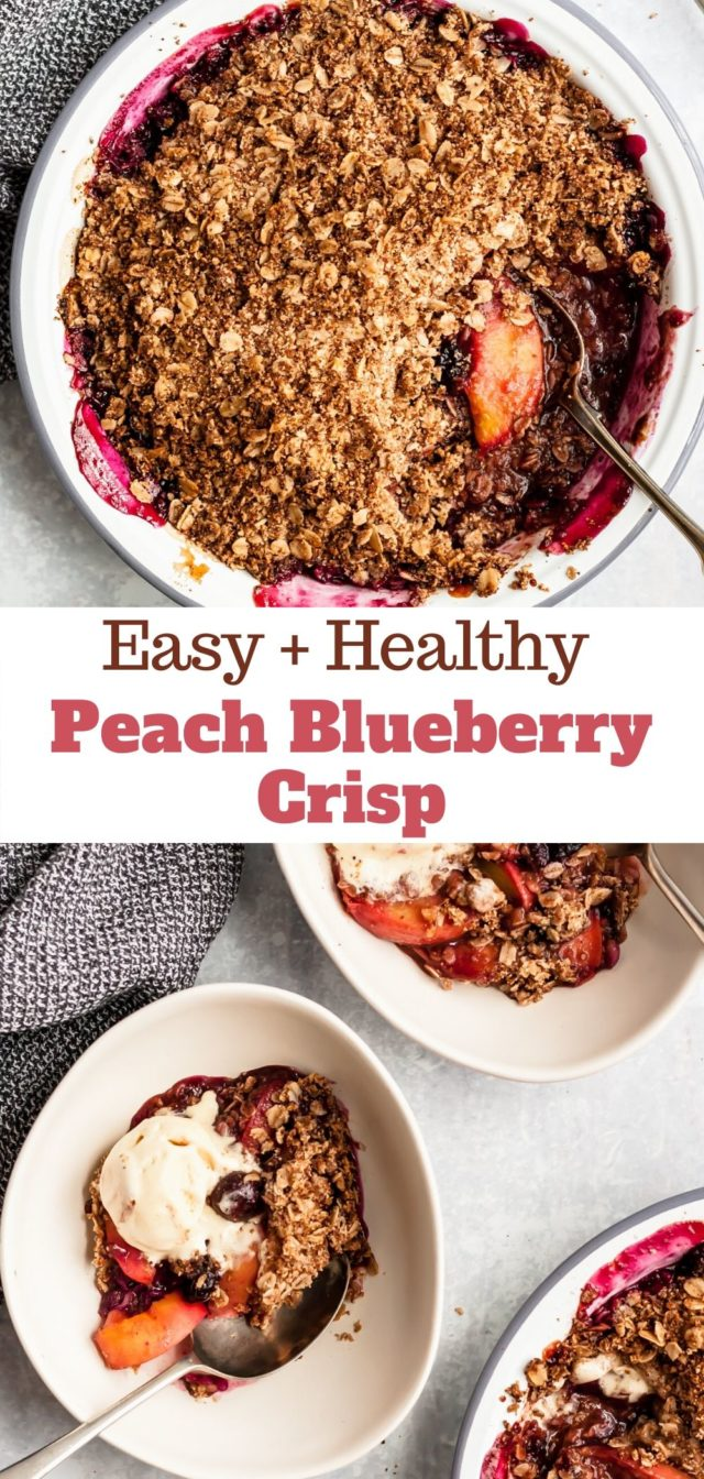 how to make a blueberry crisp with peaches and a cinnamon oat topping