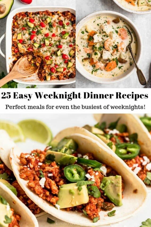 25 Easy Weeknight Dinner Recipes Kim S Cravings
